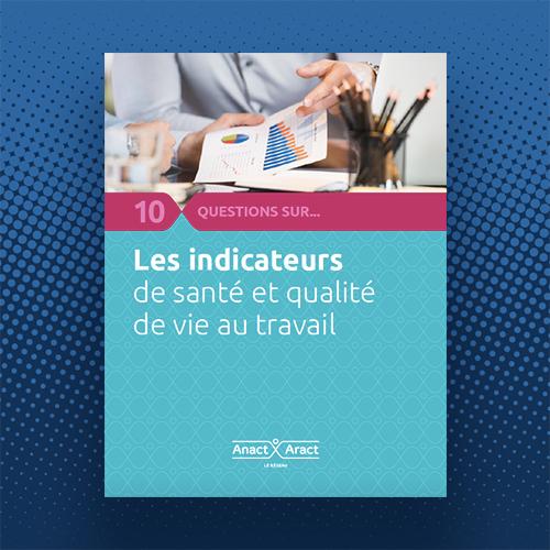 Guide : Les indicateurs de santé et qualité de vie au travail