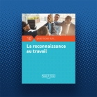 10 questions sur : la reconnaissance au travail